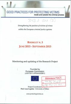 Good practices for protecting victims : inside and outside the criminal process / [academic instituions involved: University of Sevilla (Juan Burgos Ladrón de Guevara ; colaboran Antonia Monge Fernández...et al.), University of Milan, University of Bologna, Association de Recherches Pénales Européennes]. - 	 [Bruxelles : European Commission, 2013]
