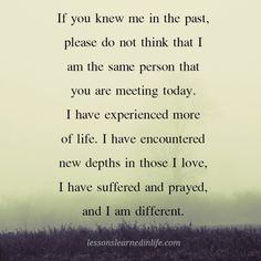 Lessons Learned in Life | I have changed.