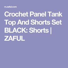 Crochet Panel Tank Top And Shorts Set BLACK: Shorts | ZAFUL