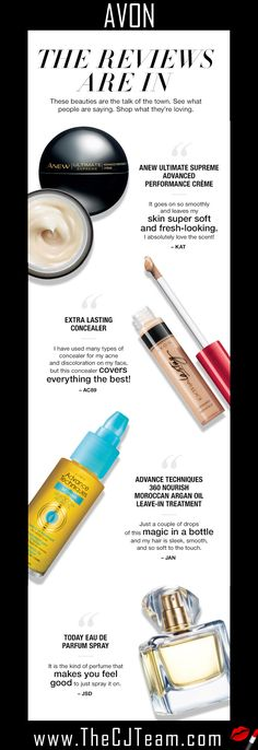 The reviews are in - and you love these! :) Check out the Avon Customer Faves. Anew Ultimate Supreme Advanced Performance Creme, Extra Lasting Concealer, Advance Techniques 360 Nourish Moroccan Argan Oil Leave-In Treatment and Today EDP.  Starting at $10. #C6 #Avon #CustomerFaves #Favorites #CJTeam #Anew Shop Avon Online @ www.TheCJTeam.com.  Never miss out on current Avon new product releases and sales, subscribe to The CJ Team Blog @ www.MoreThanMakeupOnline.com  Avon Reps  Chris & Judy
