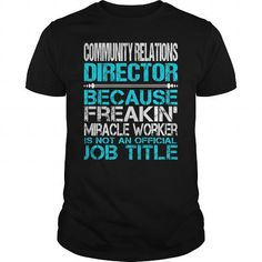 Awesome Tee For Community Relations Director #shirt ideas #workout tee. SAVE  => https://www.sunfrog.com/LifeStyle/Awesome-Tee-For-Community-Relations-Director-123305602-Black-Guys.html?68278