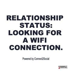 RELATIONSHIP STATUS:  Looking For a WiFi Connection. #Connect2social #singapore #wifi #growyourbusiness #WiFisecurity #WiFimarketing Contact us.. +65 8421 1840