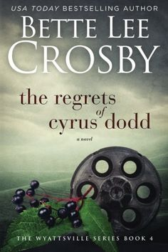 Book Review of The Regrets of Cyrus Dodd by Bette Lee Crosby, The Regrets  of Cyrus Dodd, Book Review, Reader Views, 9780996921442