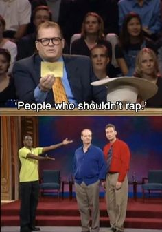Whose Line is it Anyway? This show was amazing and the cast members hilarious it needs to come back!
