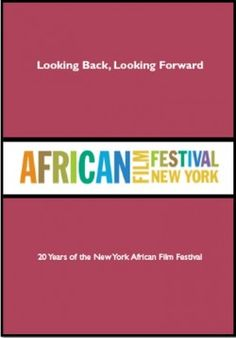 AFRICAN WOMEN IN CINEMA BLOG: Book: Looking Back, Looking Forward, 20 Years of the New York African Film Festival