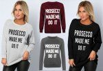 Prosecco Made Me Do It Sweatshirt 6.98 delivered at eBay / GLAMOROUS APPAREL