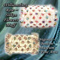 Adaptation of 18th century muff (original in BMFA) with silk fabric, silk thread florets, and fly fringe-all handmade trim. on Etsy.     https://www.etsy.com/shop/WilliamsburgRose