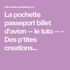 La pochette passeport billet d'avion -- le tuto -- - Des p'tites creations...