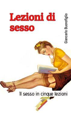 LEZIONI DI SESSO (IL SESSO IN CINQUE LEZIONI)