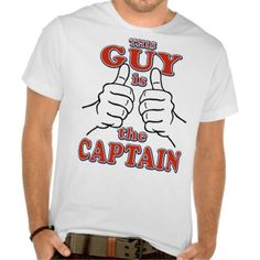 This Guy is THE CAPTAIN T Shirt, Hoodie Sweatshirt