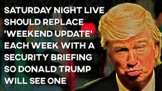 Ha! First Glengarry Glen Ross and now Drumpf. Baldwin can now do no wrong in my eyes.