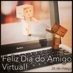 26 de Março Dia do Amigo Virtual.