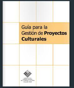 Guía para la Gestión de Proyectos Culturales El Consejo Nacional de la Cultura y las Artes (CNCA) de Chile presenta esta guía que busca satisfacer las necesidades de información de creadores y gestores culturales, y de todos quienes se inician en la gestión de iniciativas en el ámbito cultural.