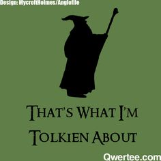 That's What I'm Tolkien About | Qwertee : Limited Edition Cheap Daily T Shirts | Gone in 24 Hours | T-shirt Only £ 8/€ 10/$ 12 | Cool Graphic Funny Tee Shirts