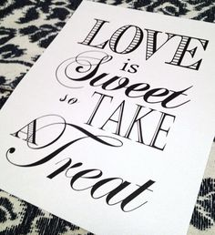 Reception Sign For Your Cake Or Candy Table - Love Is Sweet So Take A Treat