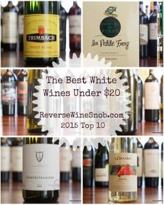 The Reverse Wine Snob 2015 Top 10 White Wines Under $20!