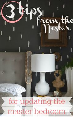 3 tips from The Nester for updating your master bedroom.  These tips are easy, cheap and quick!