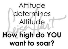 Attitude determines Altitude. #motivation #fitness #quote #leisahart