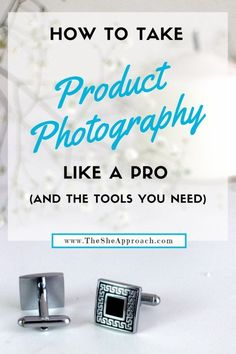 Are you looking to improve your photography skills? If you are a newbie at taking product photos or blog photo shoots, this post is for you. Learn exactly what you need to become a pro photographer! What do you need to take product photography like a pro - The She Approach