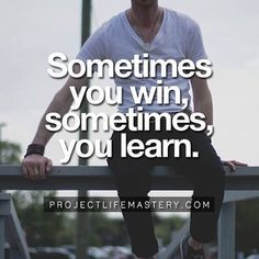 Sometimes you win, sometimes you learn. #motivational #motivational #success #quotes #successful #business #entrepreneur #entrepreneurs #entrepreneurship
