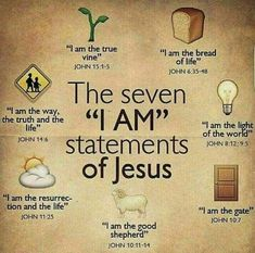 "Bible verses - The seven ""I Am"" statements of Jesus. Bible Scriptures, Bible Quotes, Jesus Bible, Jesus I Am, Catholic Bible Verses, Jesus Book, Jesus Faith, Story Of Jesus, Bible Verses"