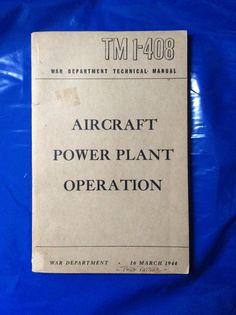TM 1–408 Aircraft Power Plant Operation, War Department, 1944 #VintageAviationBooks