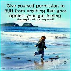 Follow your gut feeling
