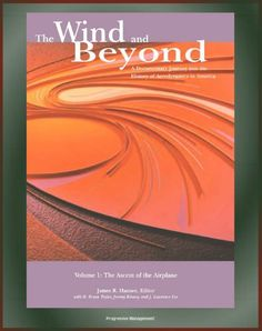The Wind and Beyond: A Documentary Journey into the History of Aerodynamics in America, Volume 1 - The Ascent of the Airplane by World Spaceflight News. $10.96. Publisher: Progressive Management (July 17, 2012)