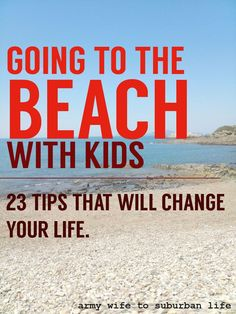 How To Enjoy The Beach With Kids.  These tips come just in time for spring break and summer vacation with the family!  Kidfolio - the app for parents - kidfol.io