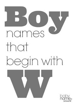 Boy Names Starting With W That Includes Meanings Origins Popularity Pronunciations Sibling