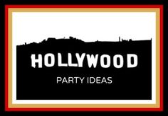 Lots of great ideas for planning a Hollywood theme party, including suggestions for invitations, decorations, activities food and favors.