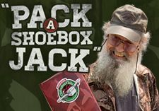 OPERATiON SHOE BOX COLLECTiON WEEK.  SAMARiTANS'S PURSE SiTE WiTH iDEAS FOR PACKiNG AND HiLARiOUS UNCLE Si VIDEO WiTH HiS iDEAS FOR PACKiNG A BOX:)