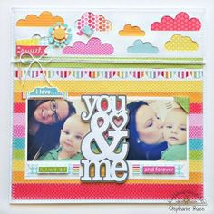 Doodlebug Design Inc Blog Mother's Day layout. Tags: scrapbook. layout. rainbow. clouds. mommy and baby. you and me. Doodlebug. #scrapbookprintouts