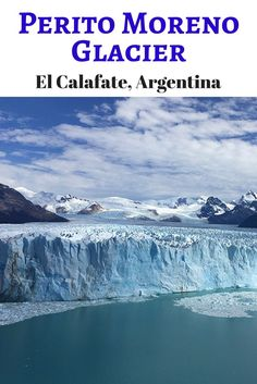The Ultimate Guide to Perito Moreno Glacier in El Calafate, Argentina. Should you go with a tour group or individually DIY? Travel in South America.