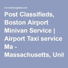 Post Classifieds, Boston Airport Minivan Service | Airport Taxi service Ma - Massachusetts, United States - Post Free Classified Ads, Jobs, For Sale, Vehicles, Matrimonial, Real Estate, Community, Services