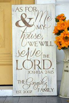 "As for me and my house we will serve the Lord, Hand painted wood sign, Wedding gift, Custom family name and date, Measures 10.5""  x 22"" by SweetSignsOfLife on Etsy https://www.etsy.com/listing/197617370/as-for-me-and-my-house-we-will-serve-the"