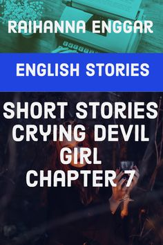 Short Stories Crying Devil Girl – Chapter 7 by Raihanna Enggar Short Fiction Stories, English Short Stories, English Story, Learn English, Leadership Strengths, Man Hug, I Am Shocked, Knowledge And Wisdom, Famous Men