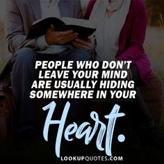People who don't leave your mind are usually hiding somewhere in your heart. #heart #relationship #mindquotes