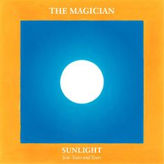 """The Magician : """"Sunlight"""" feat. Years & Years (Extended mix) by The Magician (Official) on SoundCloud"""