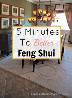 Whether you like it or not you are surrounded by energy. Good, bad, or indifferent, the energy in your home needs to be cared for, or you will be affected. Think feng shui is too complicated? Think again. Here's tips on 15 minutes to better feng shui.