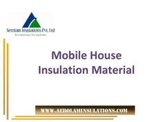 Mobile house #insulation is the best option for you