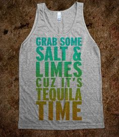 Grab Some Salt And Limes Cuz It's Tequila Time (Tank) - College Is For Your mom - Skreened T-shirts, Organic Shirts, Hoodies, Kids Tees, Baby One-Pieces and Tote Bags Luke Bryan Tank, Badass Outfit, Personalized T Shirts, Look Chic, Custom T, Country Girls, Country Life, Evans, Graphic Tees