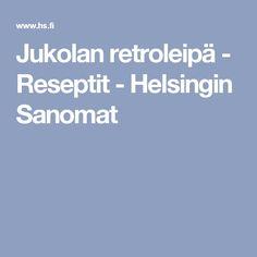 Jukolan retroleipä - Reseptit - Helsingin Sanomat