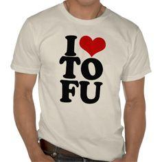 046df8686b0 I Love Tofu Funny Vegan humor T-Shirt
