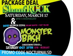 "Shamrock Monster Bash 2018 Promo Code ""NOCTURNALSD"" Package San    Discount PROMO CODE ""NOCTURNALSD"" Coupon Deal on Shamrock and monsterbash ticket passes .    TICKET LINK https://tix.extremetix.com/webtix/1526?salesRef=nocturnalsd    Event Information   https://nocturnalsd.com/…/monster-bash-2018-promo-code-noc…/    Facebook Event   https://www.facebook.com/events/1555924114523062/    Shamrock Monster Bash 2018 Promo Code Package Deal Downtown Gaslamp San Diego    discount tickets monster…"