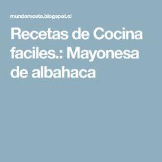 Recetas de Cocina faciles.: Mayonesa de albahaca