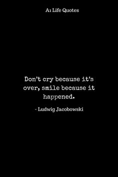 Don't cry because it's over, smile because it happened. Life Experience Quotes, Best Quotes, Love Quotes, Happy Life Quotes, Quote Board, Smile Because, Life Images, Positive Quotes, Crying