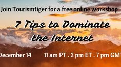 Join Tourismtiger For A Free Online Workshop - Register Here: http://unbouncepages.com/7-tips-to-dominate-the-internet/