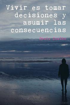 Vivir es tomar decisiones y asumir las consecuencias – Paulo Coelho
