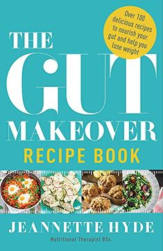 EBook The Gut Makeover Recipe Book Author Jeannette Hyde, Gut Health, Health And Wellbeing, Health Fitness, Peruvian Ceviche, Kale Recipes, Delicious Recipes, Fad Diets, Easy Healthy Breakfast, Fermented Foods